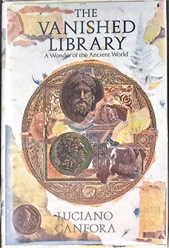 The Vanished Library, A Wonder of the Ancient World