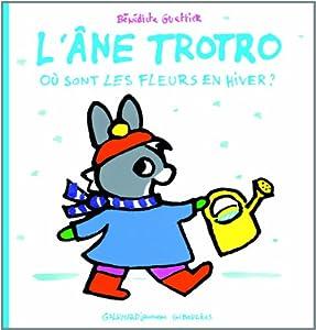 """Afficher """"L'âne Trotro<br /> Où sont les fleurs en hiver ?"""""""