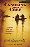 img - for Canoeing with the Cree by Eric Severeid (April 15 2005) book / textbook / text book