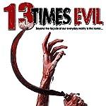 13 Times Evil | Philip Gardiner