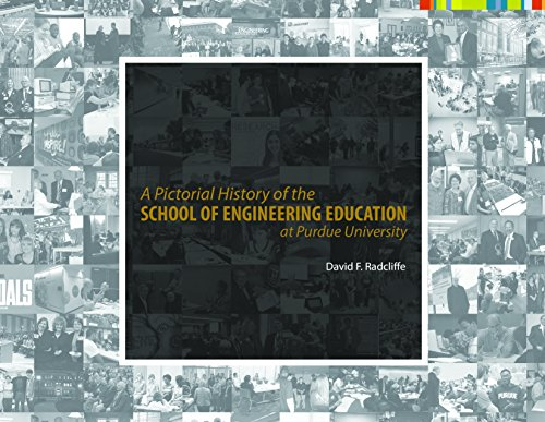 A Pictorial History Of The School Of Engineering Education At Purdue University