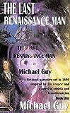 The Last Renaissance Man, Michael Guy, 074142696X