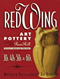 Red Wing art pottery: Classic American pottery from the 30s, 40s, 50s, and 60s : including pottery made for Rum Rill