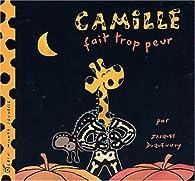 Camille fait trop peur par Jacques Duquennoy