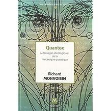 Quantox : Mésusages idéologiques de la mécanique quantique
