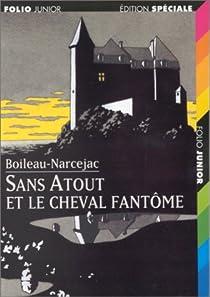Sans atout et le cheval fantôme par Boileau-Narcejac
