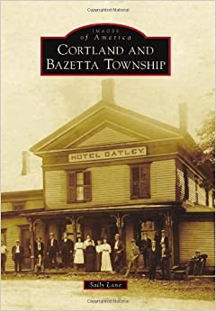 Cortland and Bazetta Township (Images of America)