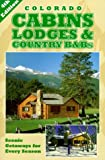 Colorado Cabins, Lodges and Country B&Bs, Hilton Fitt-Peaster and Jenny Fitt-Peaster, 1883087058