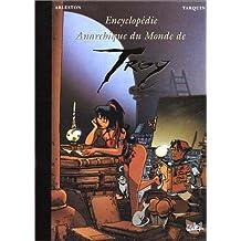 ENCYCLOPÉDIE ANARCHIQUE MONDE DE TROY T1
