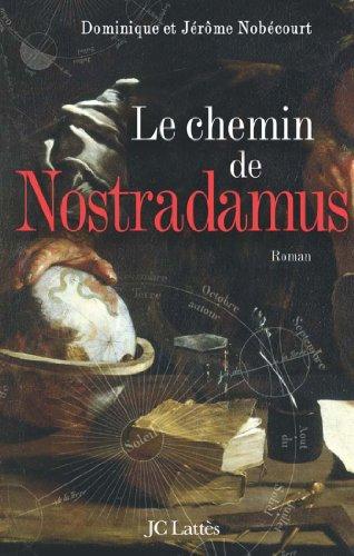 Amazon Com Le Chemin De Nostradamus Romans Historiques