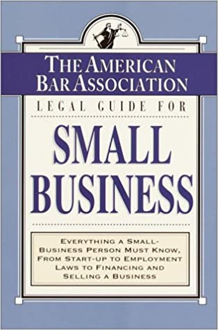The American Bar Association Legal Guide for Small Business
