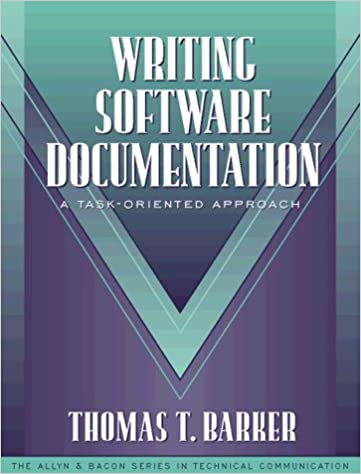 Writing Software Documentation: A Task-Oriented Approach (Part of the Allyn & Bacon Series in Technical Communication)