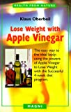 Lose Weight with Apple Vinegar, Klaus Oberbeil, 1882330455