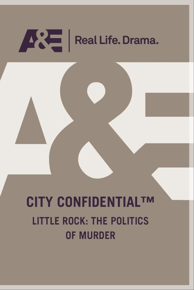 City Confidential - Little Rock: The Politics of Murder