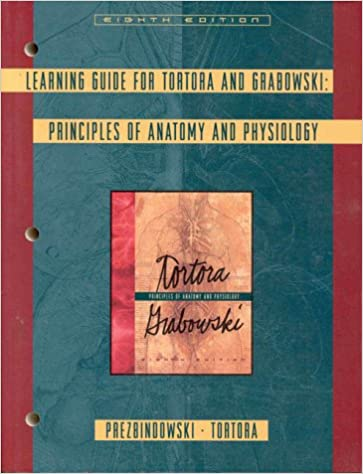 Learning Guide for Tortora and Grabowski: Principles of Anatomy and ...
