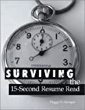 Surviving the 15-Second Resume Read, Swager, Peggy O., 0972652604