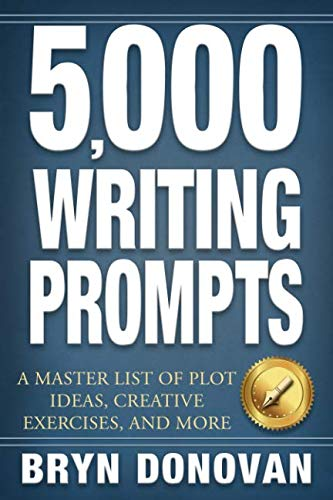 (5,000 WRITING PROMPTS: A Master List of Plot Ideas, Creative Exercises, and)