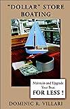'Dollar' Store Boating, Dominic R. Villari, 1401067514