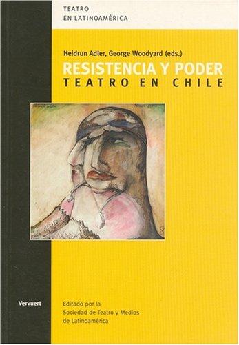 Descargar Libro Resistencia Y Poder: Teatro En Chile Kenneth William Richardson