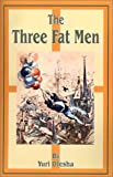The Three Fat Men, Yury Olesha, 089875416X