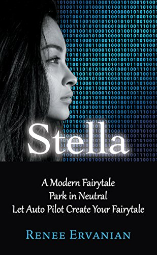 Book: Stella - A Modern Fairytale Park in Neutral Let Auto Pilot Create Your Fairytale by Renee Ruth Ervanian