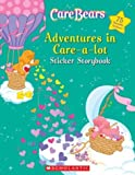 Adventures in Care-a-Lot Sticker Storybook, Scholastic, Inc. Staff, 0439624894