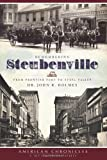 Remembering Steubenville:: From Frontier Fort to Steel Valley (American Chronicles (History Press))