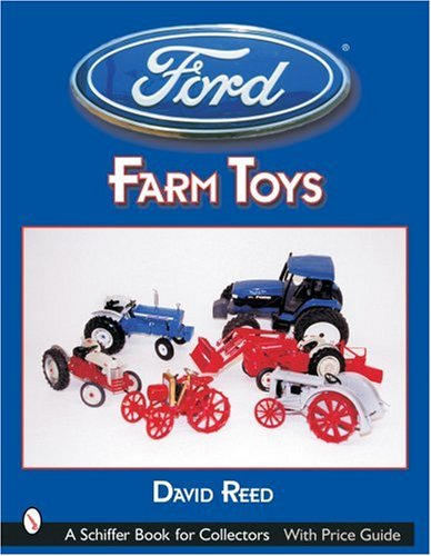 Ford Farm Toys (Schiffer Book for Collectors) Toy Tractor Collectors