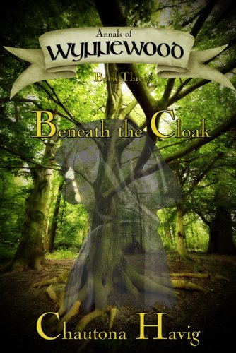 Beneath the Cloak (Annals of Wynnewood Book 3)