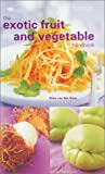 img - for The Exotic Fruit and Vegetable Handbook book / textbook / text book