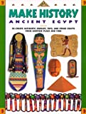img - for Make History: Ancient Egypt : Re-Create Authentic Jewelry, Toys, and Other Crafts from Another Place and Time book / textbook / text book