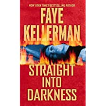 [Straight Into Darkness] (By: Faye Kellerman) [published: July, 2006]