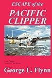 Escape of the Pacific Clipper, George L. Flynn, 0828320268