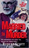Married to Murder, Robert Scott, 0786015136