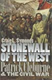 Stonewall of the West, Craig L. Symonds, 0700608206