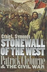 Stonewall of the West: Patrick Cleburne and the Civil War (Modern War Studies)