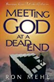 Meeting God at a Dead End, Ron Mehl, 1576733394