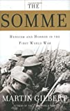 The Somme: Heroism and Horror in the First World War by Martin Gilbert front cover