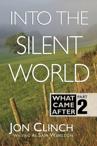 Into The Silent World (What Came After) (Volume 2)