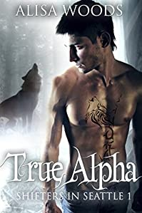 True Alpha by Alisa Woods ebook deal