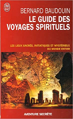 Amazon Fr Le Guide Des Voyages Spirituels Les Sites