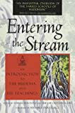 Entering the Stream: An Introduction to the Buddha and His Teachings