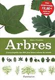Arbres : L'encyclopédie des 600 plus beaux arbres du monde