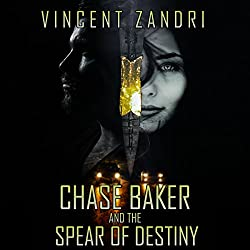Chase Baker and the Spear of Destiny