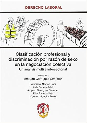 Clasificación profesional y discriminación por razón de sexo en la negociación colectiva: Un análisis multi e intersectorial Derecho laboral: Amazon.es: ...
