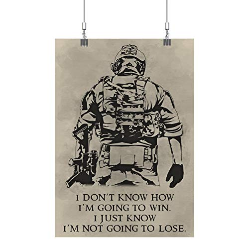 Royal Decor Collection I Don't Know How I'm Going to Win I just Know I'm not Going to Lose - Soldier Poster Print Wall Art