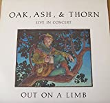 Out on a Limb : songs- To Anacron in Heav'n; Rolling Down to Old Maui; The Fireship; The Owl & the Pussycat; White Collar Holler; King Alcohol; Spelling Gospel; Teddy Bears' Picnic; Swinton May Song; Philip My Sparrowe; Fanny Blair; Byker Hill