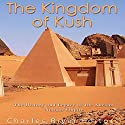 The Kingdom of Kush: The History and Legacy of the Ancient Nubian Empire Audiobook by  Charles River Editors Narrated by Scott Clem