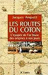 Les routes du coton par Anquetil
