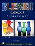 Blenko Catalogs Then & Now 1959-1961, 1984-2001 (Schiffer Book for Collectors)